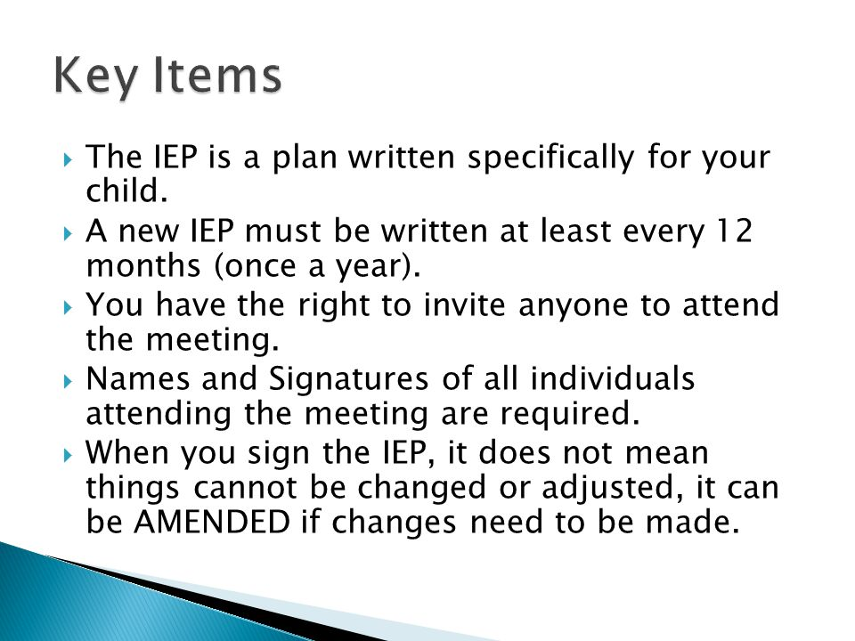  The IEP is a plan written specifically for your child.