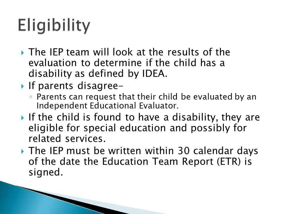  The IEP team will look at the results of the evaluation to determine if the child has a disability as defined by IDEA.