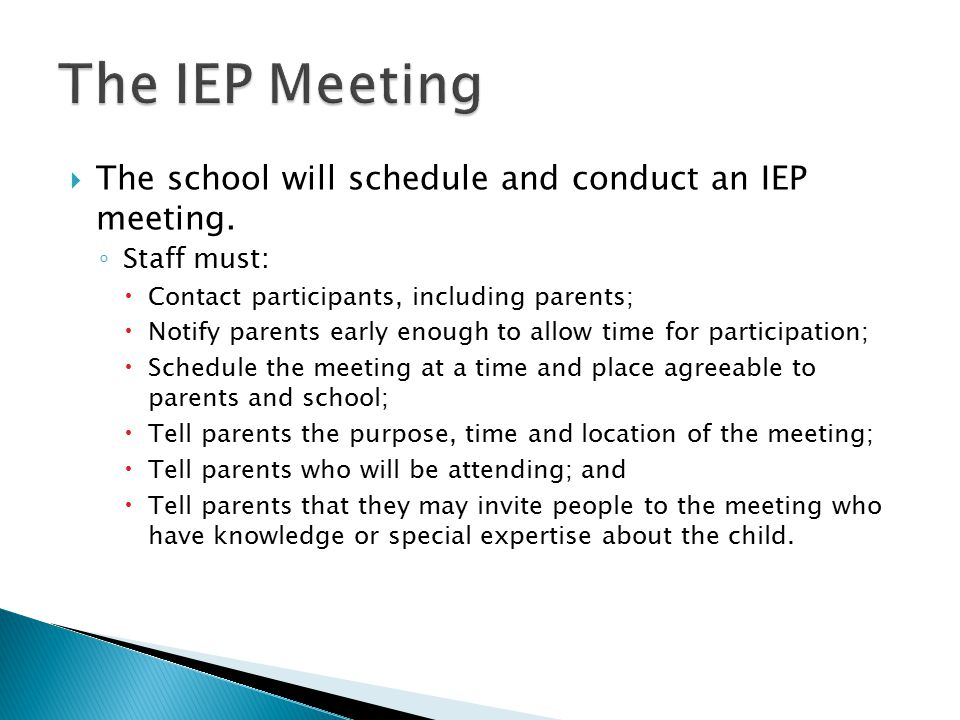  The school will schedule and conduct an IEP meeting.