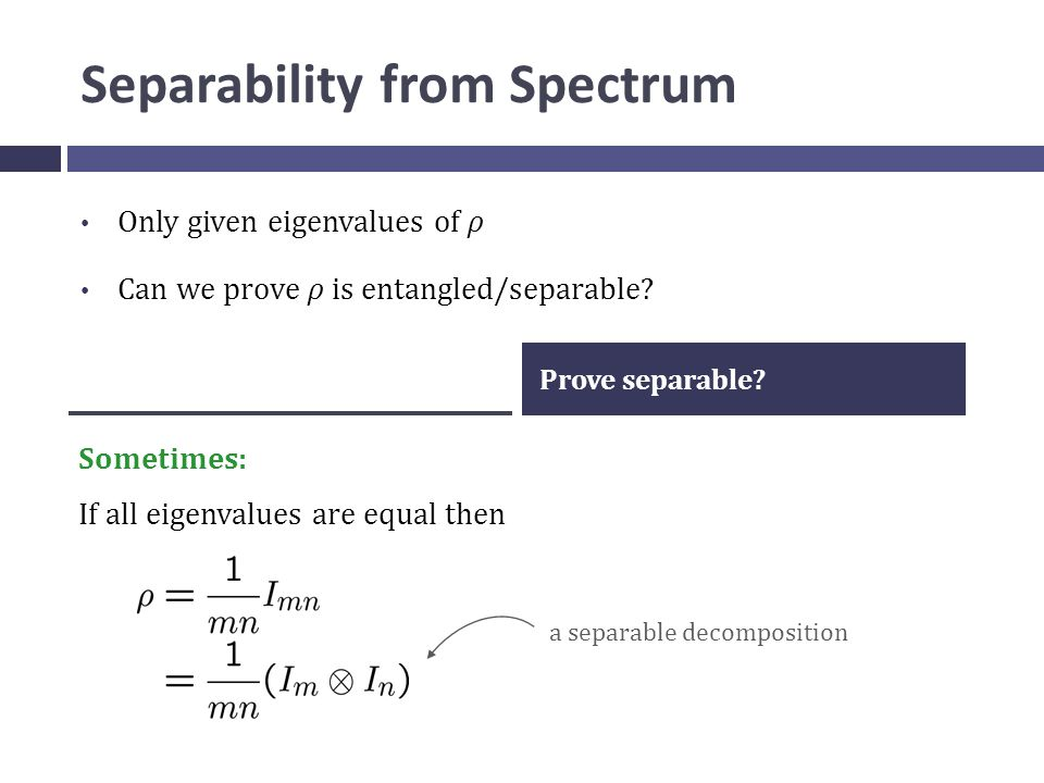 Separability from Spectrum Sometimes: If all eigenvalues are equal then Prove separable.