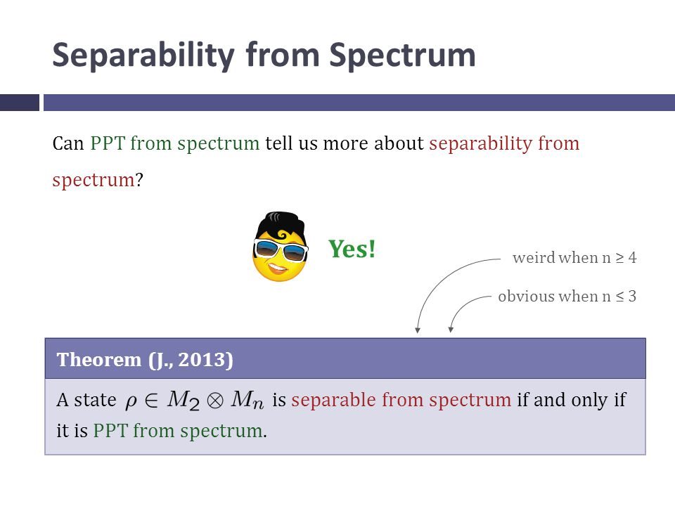 Separability from Spectrum Can PPT from spectrum tell us more about separability from spectrum.