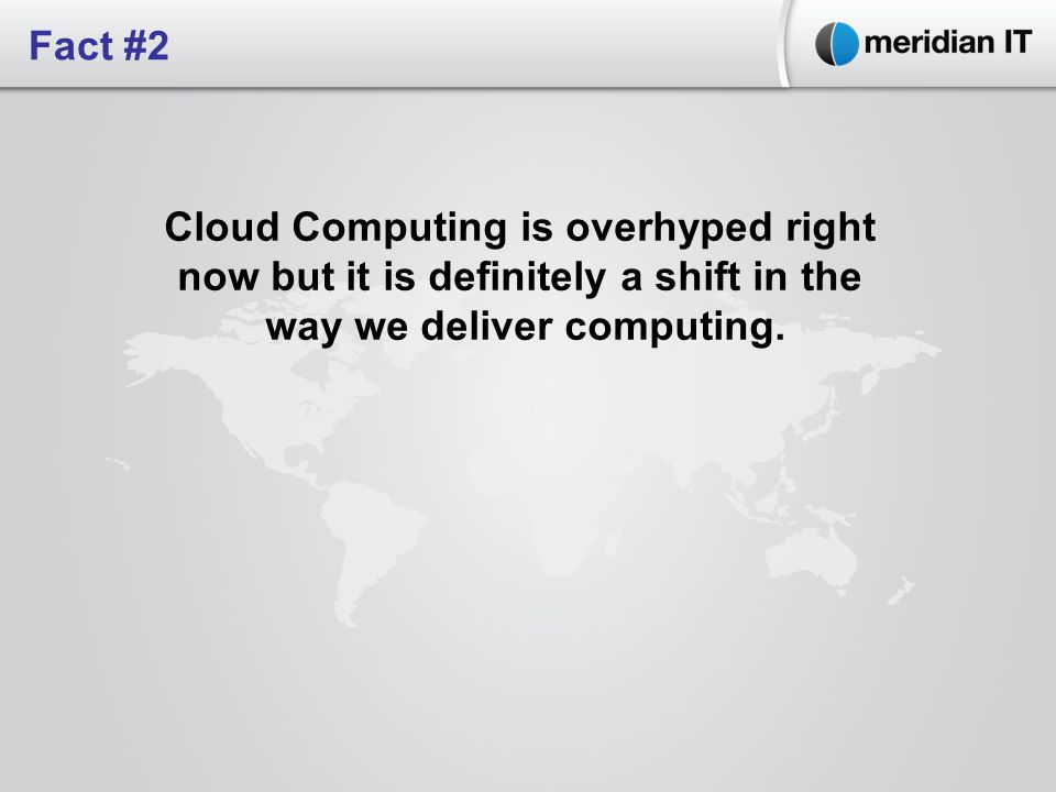 Cloud Computing is overhyped right now but it is definitely a shift in the way we deliver computing.