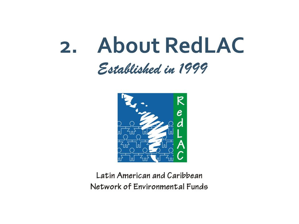2.About RedLAC Established in 1999