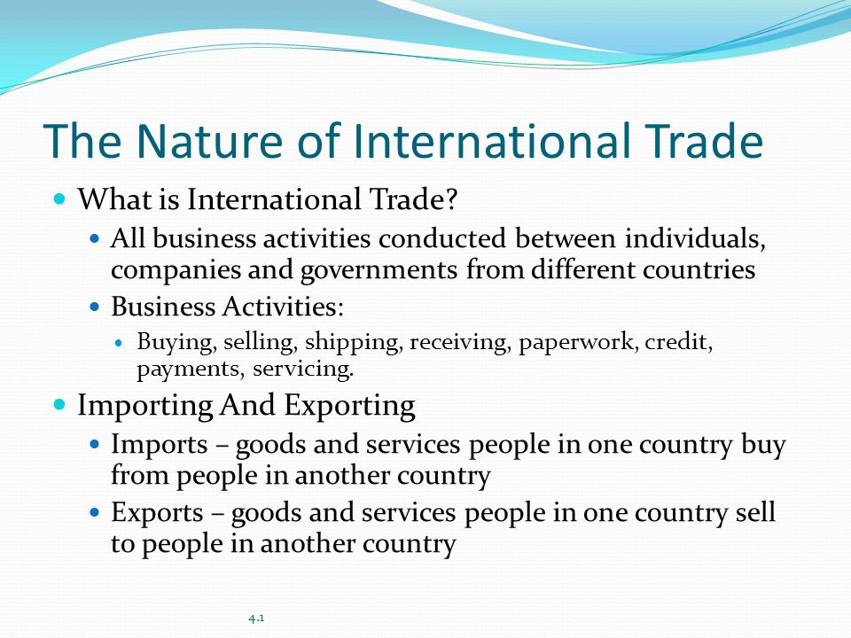 The Nature of International Trade What is International Trade.