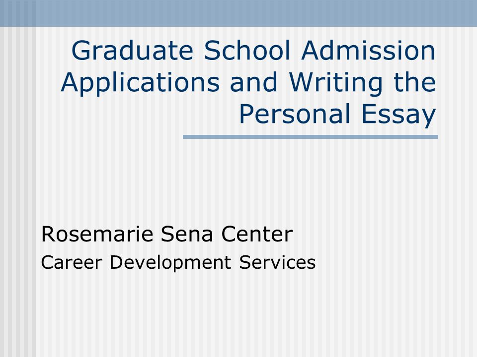 Analytical Essay Thesis  Graduate School Admission Applications And Writing The Personal Essay  Rosemarie Sena Center Career Development Services The Kite Runner Essay Thesis also High School Dropout Essay Graduate School Admission Applications And Writing The Personal  High School Sample Essay