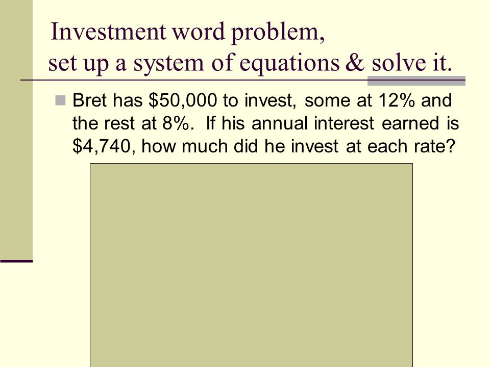 Investment word problem, set up a system of equations & solve it.