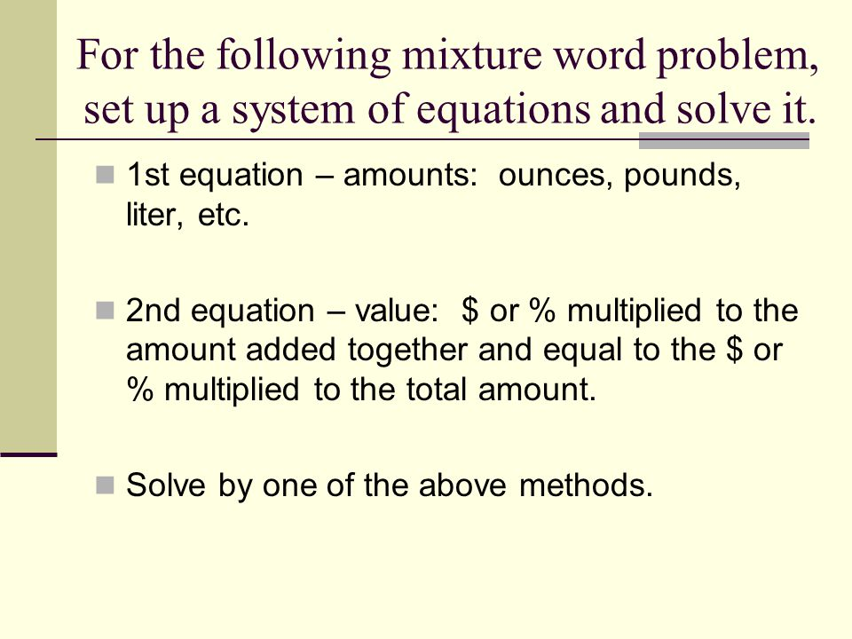 1st equation – amounts: ounces, pounds, liter, etc.