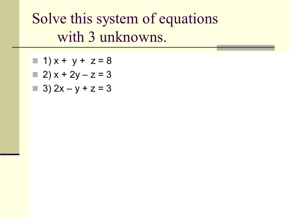 Solve this system of equations with 3 unknowns.