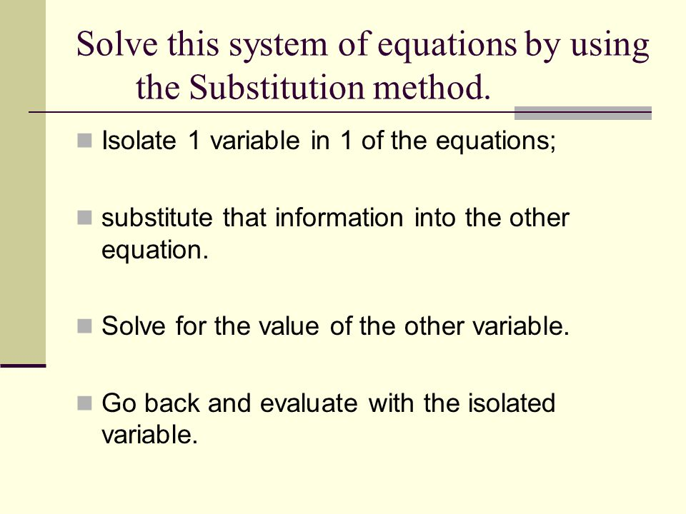 Isolate 1 variable in 1 of the equations; substitute that information into the other equation.