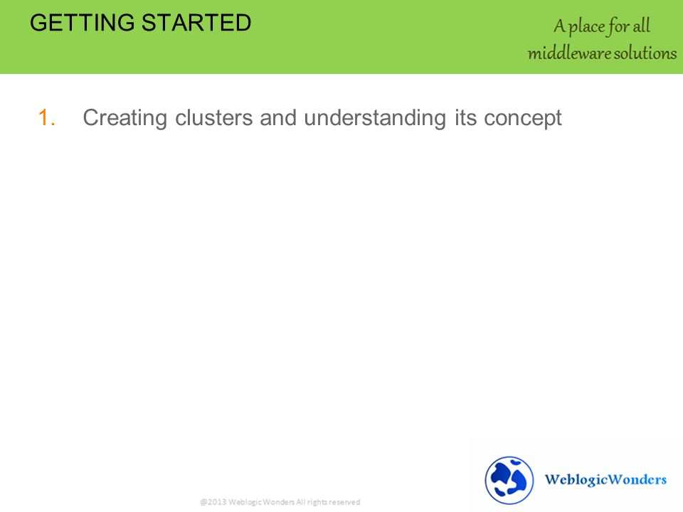1.Creating clusters and understanding its concept GETTING STARTED