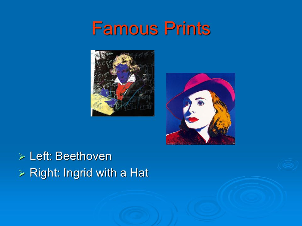 Famous Prints  Left: Beethoven  Right: Ingrid with a Hat