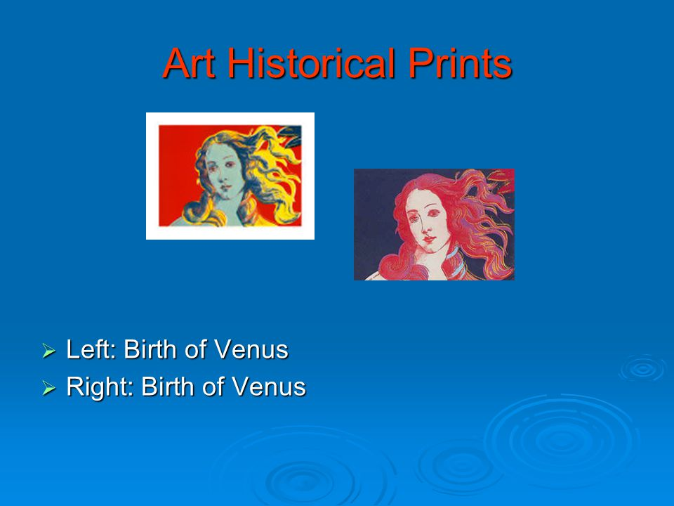 Art Historical Prints  Left: Birth of Venus  Right: Birth of Venus