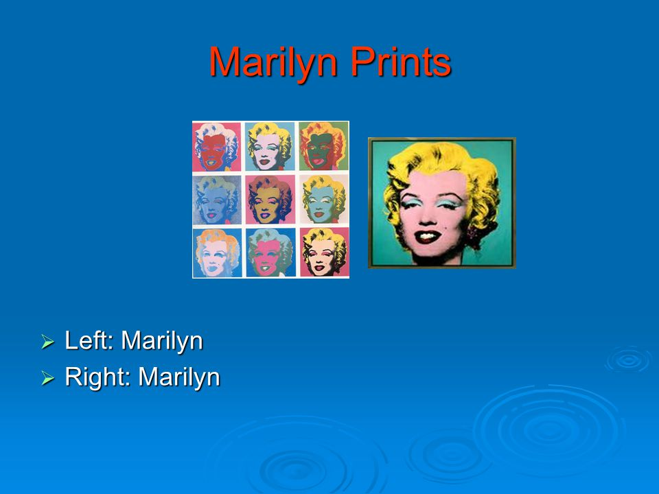 Marilyn Prints  Left: Marilyn  Right: Marilyn