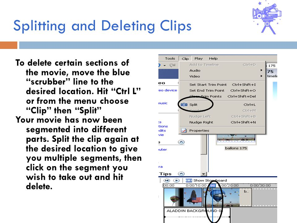 Splitting and Deleting Clips To delete certain sections of the movie, move the blue scrubber line to the desired location.