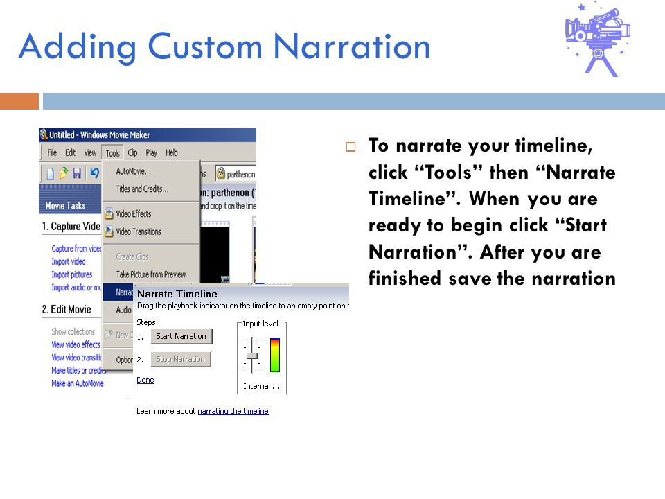 Adding Custom Narration  To narrate your timeline, click Tools then Narrate Timeline .