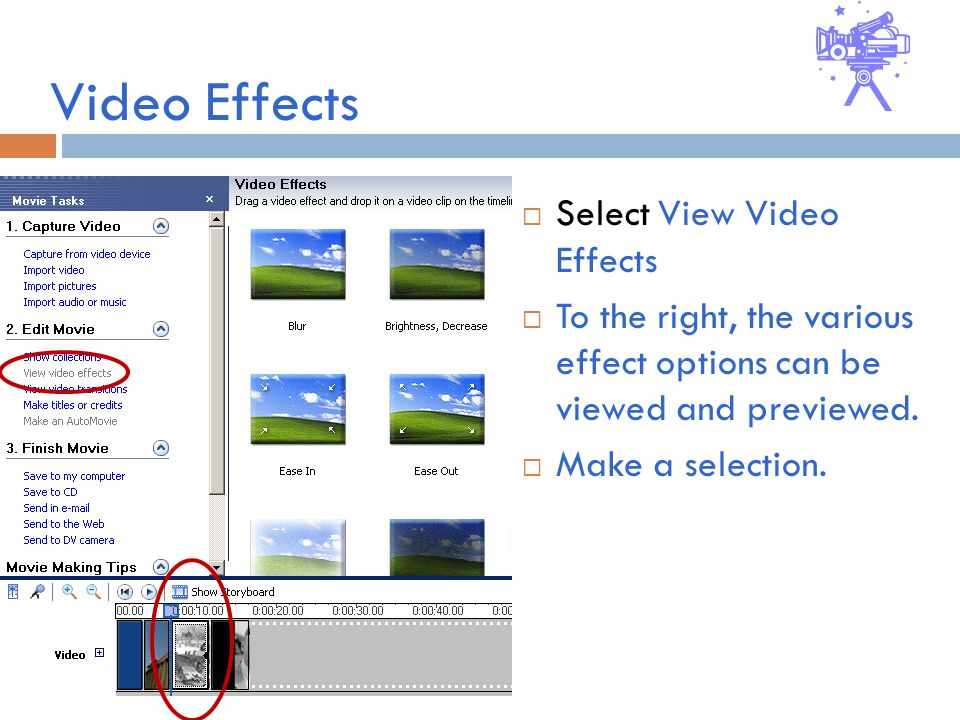 Video Effects  Select View Video Effects  To the right, the various effect options can be viewed and previewed.