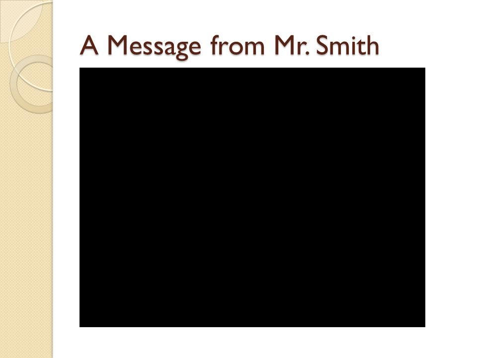 A Message from Mr. Smith