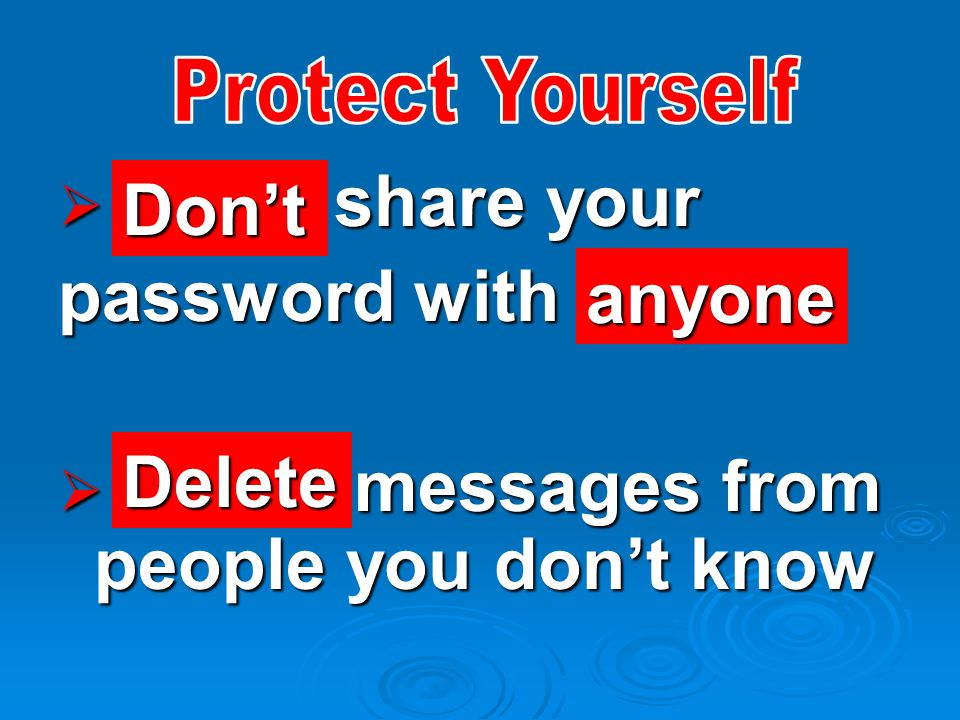 share your password with  messages from people you don't know Don't anyone Delete