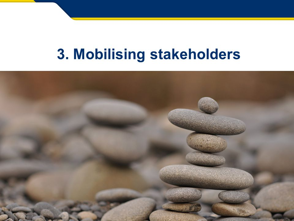 16 Info Day Paris – 12 May Mobilising stakeholders