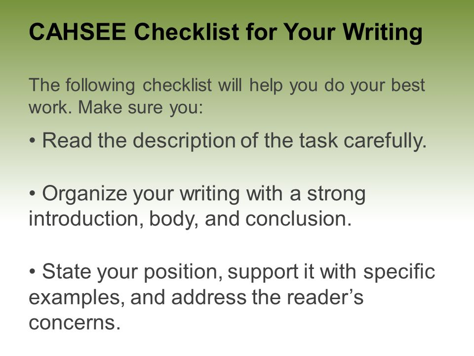 CAHSEE Checklist for Your Writing The following checklist will help you do your best work.