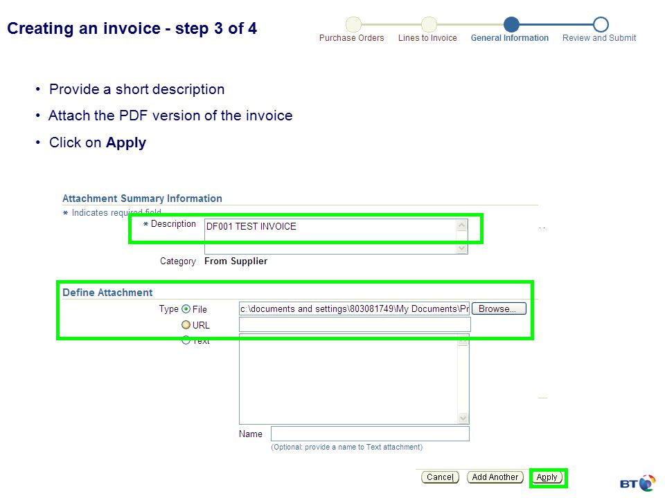 Creating an invoice - step 3 of 4 Provide a short description Attach the PDF version of the invoice Click on Apply