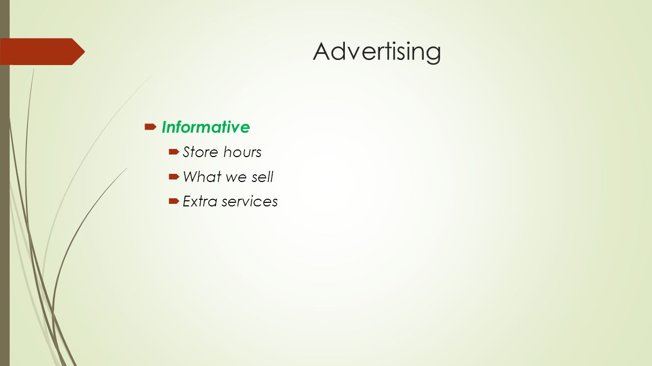 Advertising  Informative  Store hours  What we sell  Extra services
