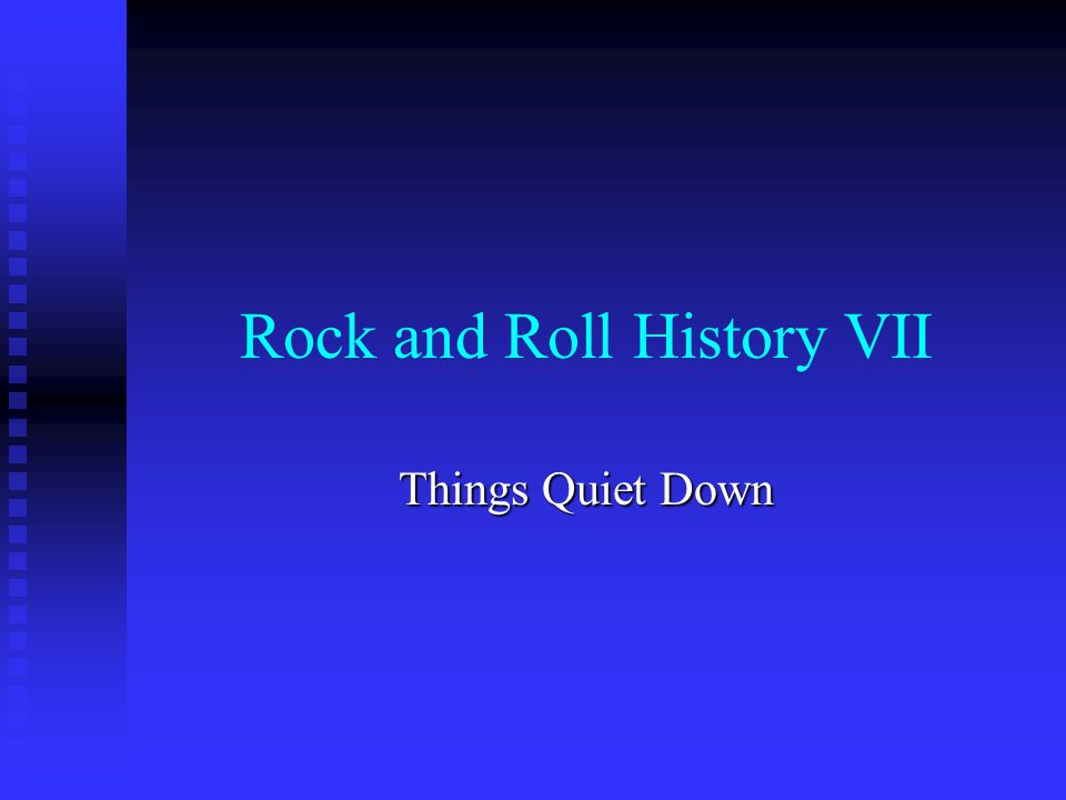 Rock and Roll History VII Things Quiet Down  The Late 60s