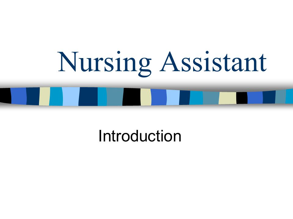 Nursing Assistant Introduction Federal State Regulations