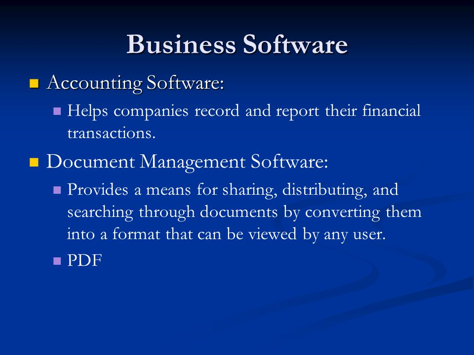 Business Software Accounting Software: Accounting Software: Helps companies record and report their financial transactions.
