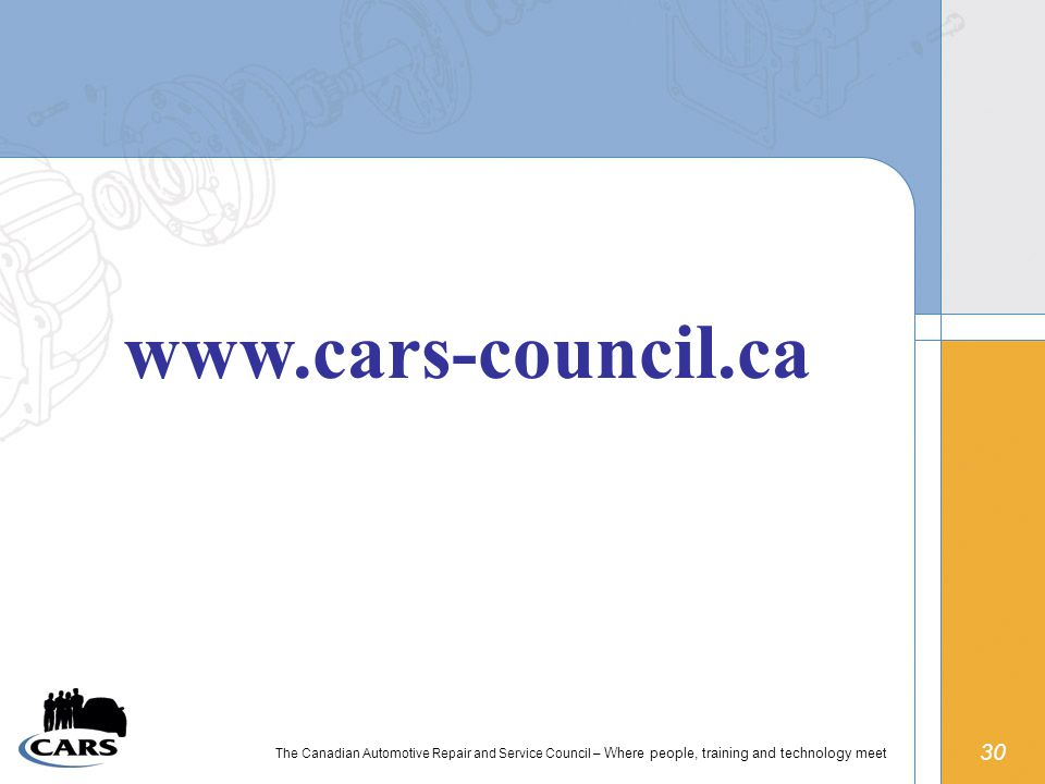 30 The Canadian Automotive Repair and Service Council – Where people, training and technology meet
