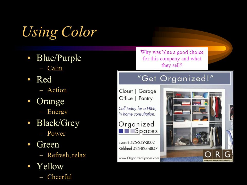 Using Color Blue/Purple –Calm Red –Action Orange –Energy Black/Grey –Power Green –Refresh, relax Yellow –Cheerful Why was blue a good choice for this company and what they sell