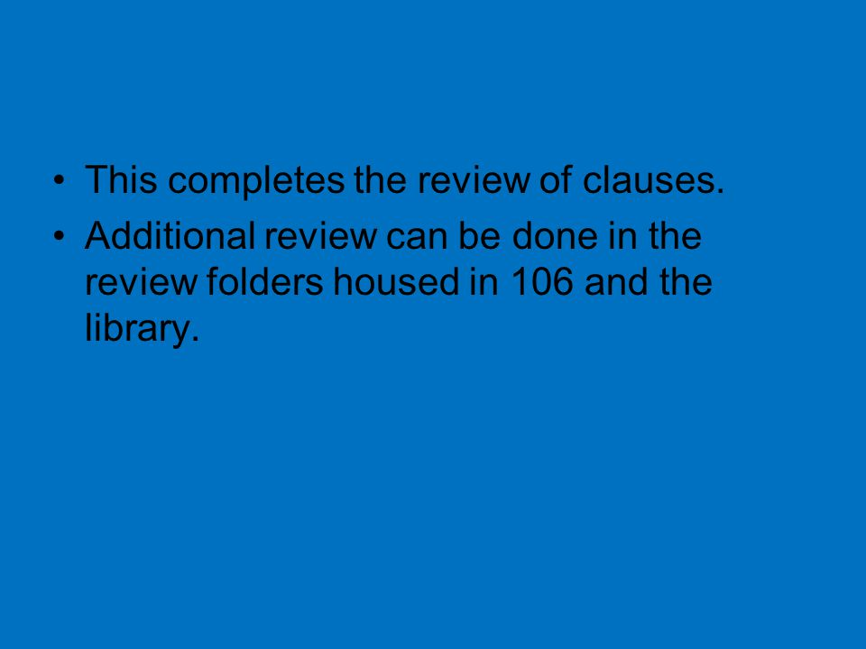 This completes the review of clauses.