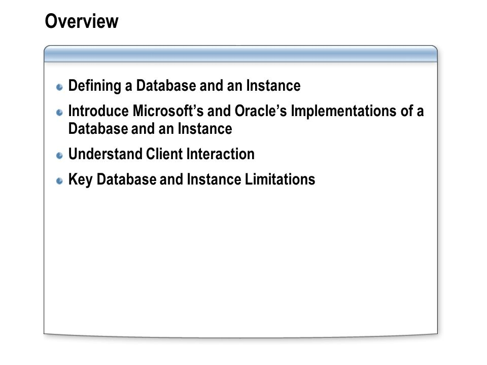 Module 1: Database and Instance  Overview Defining a
