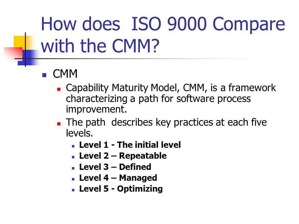 How does ISO 9000 Compare with the CMM.