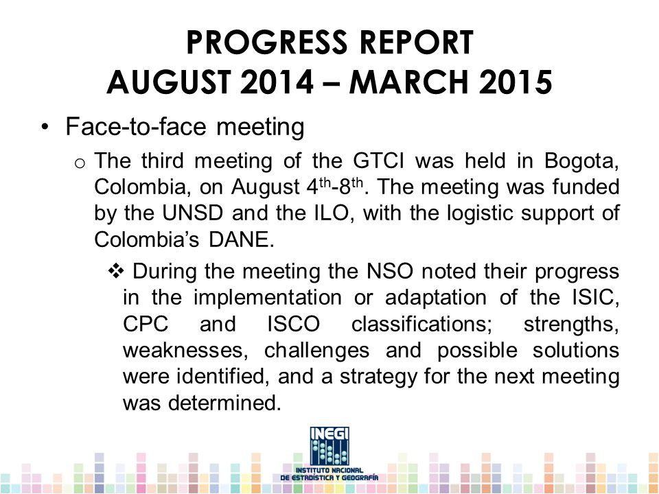 PROGRESS REPORT AUGUST 2014 – MARCH 2015 Face-to-face meeting o The third meeting of the GTCI was held in Bogota, Colombia, on August 4 th -8 th.