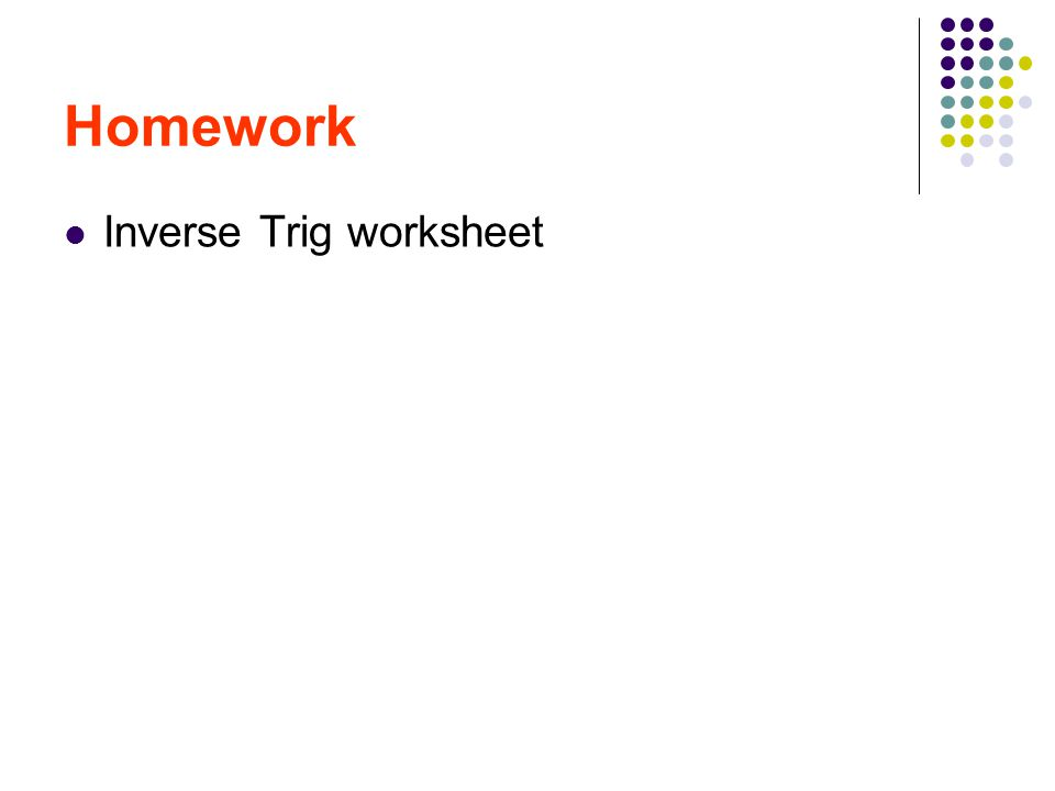 Find The Exact Values Inverse Trig Functions Angle. 15 Homework Inverse Trig Worksheet. Worksheet. Worksheet Inverse Trigonometric Functions Answers At Mspartners.co