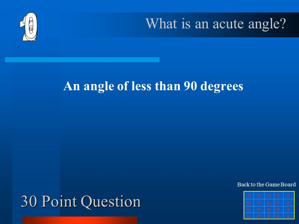 20 Point Question An angle greater than 90 and less than 180 degrees What is an obtuse angle.