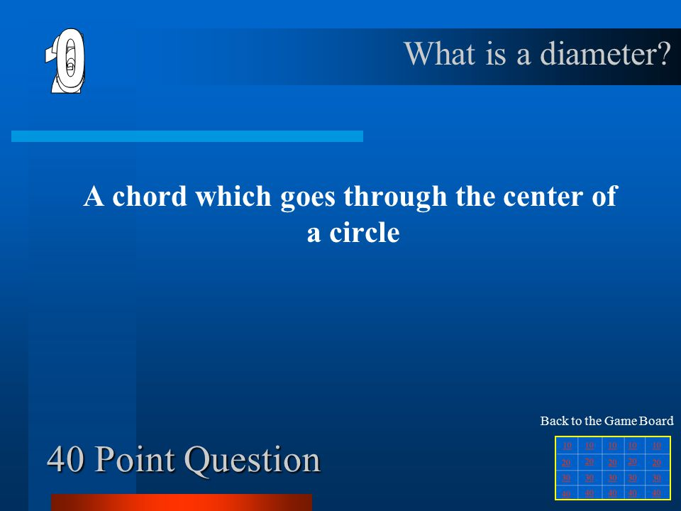 30 Point Question A line segment with its endpoints on a circle What is a chord.