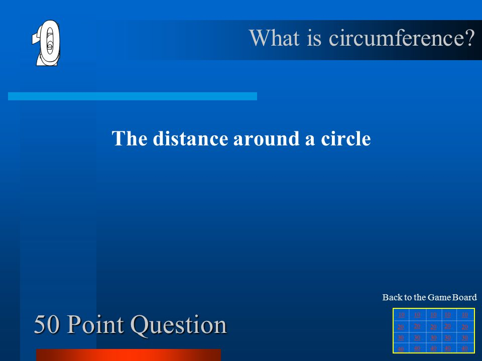 40 Point Question A chord which goes through the center of a circle What is a diameter.