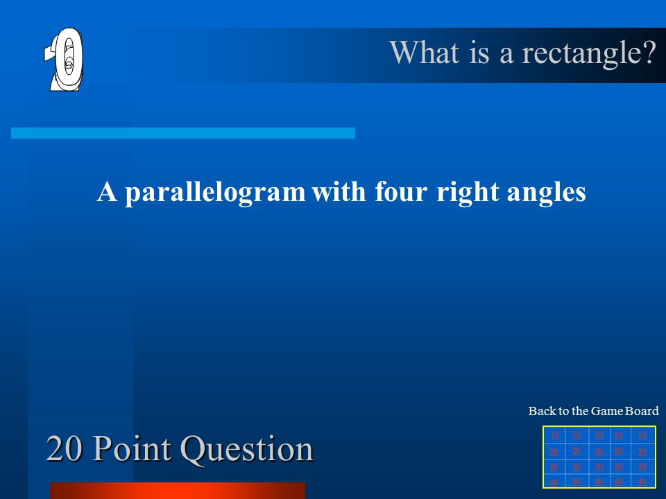 10 Point Question A quadrilateral with opposite sides parallel and equal What is a parallelogram.