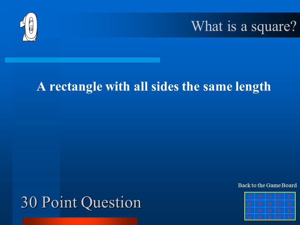 20 Point Question A parallelogram with four right angles What is a rectangle.