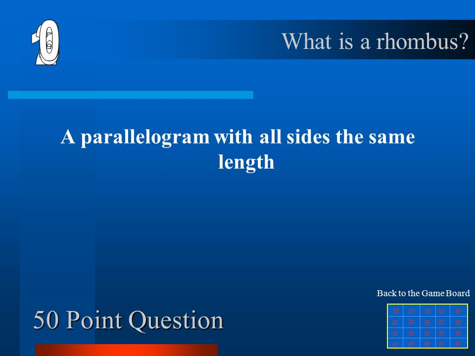 40 Point Question A quadrilateral with only one pair of parallel sides What is a trapezoid.