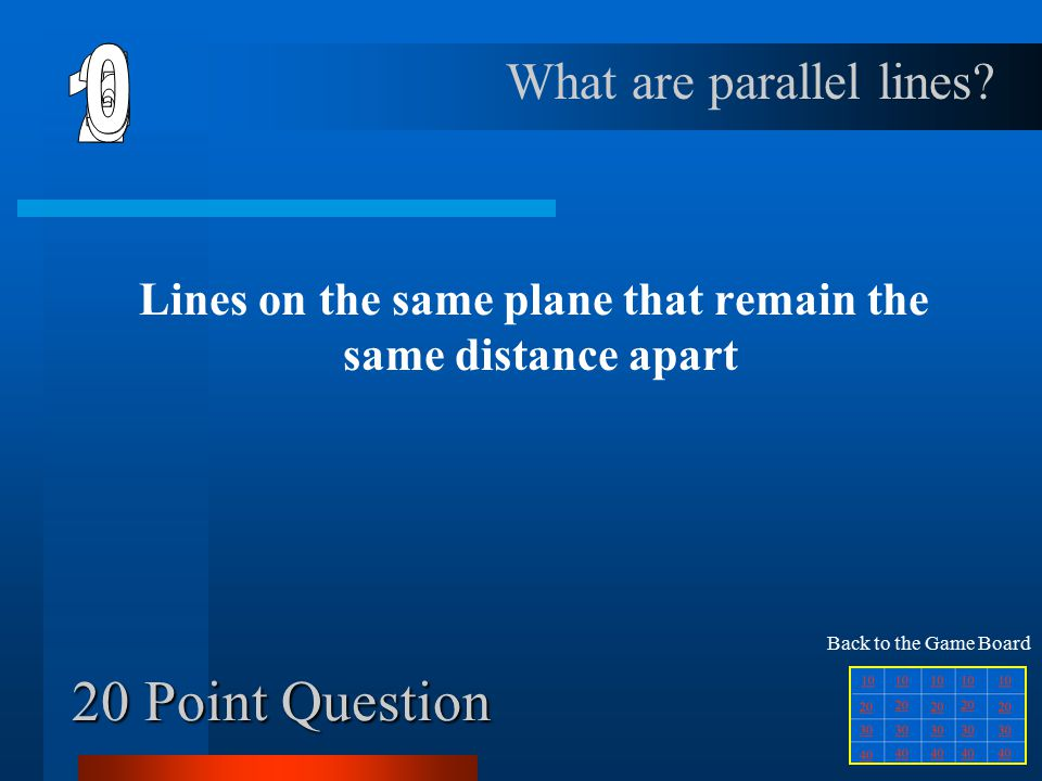 10 Point Question Lines that meet at one point What are intersecting lines Back to the Game Board
