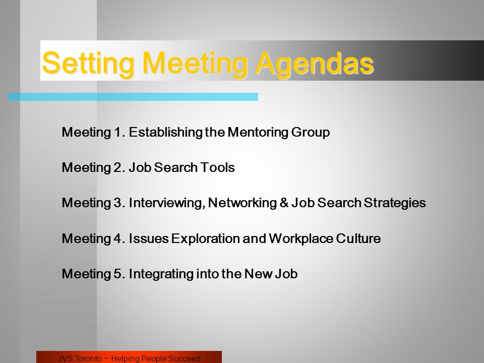 JVS Toronto ~ Helping People Succeed Setting Meeting Agendas Meeting 1.