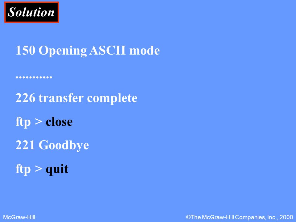 McGraw-Hill©The McGraw-Hill Companies, Inc., 2000 Solution 150 Opening ASCII mode