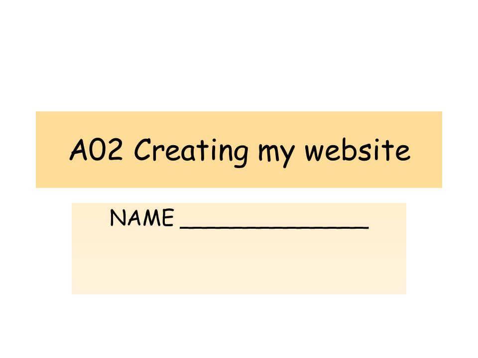 A02 Creating my website NAME ______________