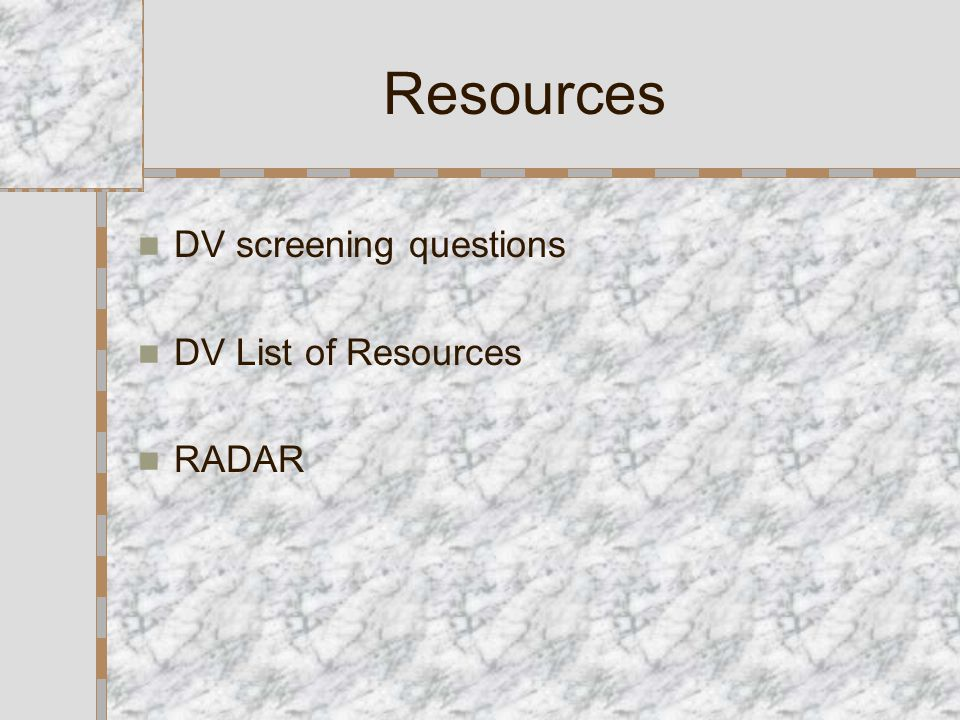 Resources DV screening questions DV List of Resources RADAR