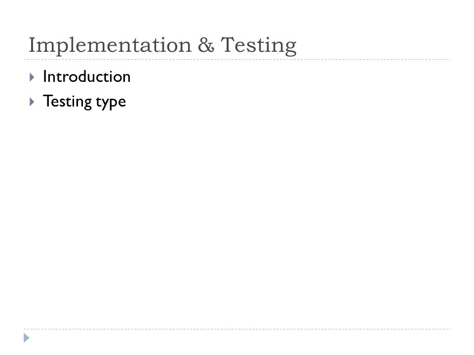 Implementation & Testing  Introduction  Testing type
