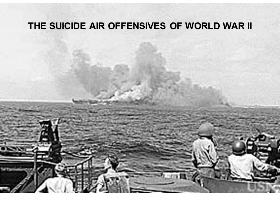 THE SUICIDE AIR OFFENSIVES OF WORLD WAR II