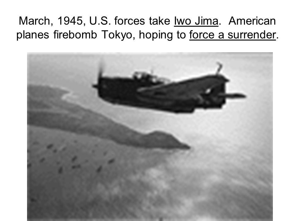 March, 1945, U.S. forces take Iwo Jima.